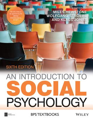 An Introduction to Social Psychology - Hewstone, Miles (Editor), and Stroebe, Wolfgang (Editor), and Jonas, Klaus (Editor)