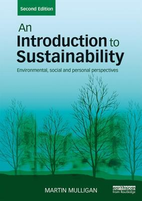 An Introduction to Sustainability: Environmental, Social and Personal Perspectives - Mulligan, Martin