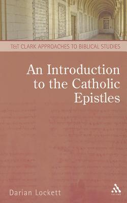 An Introduction to the Catholic Epistles - Lockett, Darian