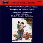 An Introduction to the Chinese Opera, Vol. 1: Kun Opera; Sichuan Opera