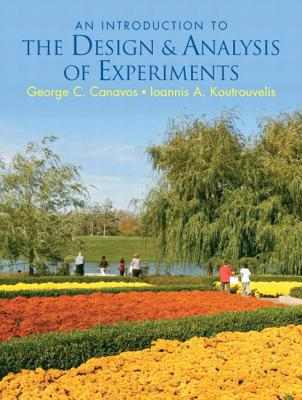 An Introduction to the Design & Analysis of Experiments - Canavos, George C, and Koutrouvelis, John A