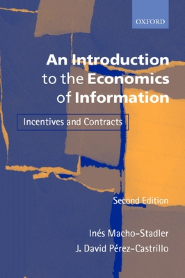 An Introduction to the Economics of Information: Incentives and Contracts - Macho-Stadler, Ines