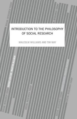An Introduction to the Philosophy of Social Research - Williams, Malcolm, Dr.