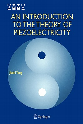 An Introduction to the Theory of Piezoelectricity - Yang, Jiashi