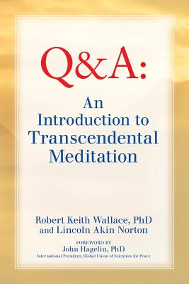 An Introduction to Transcendental Meditation: Improve Your Brain Functioning, Create Ideal Health, and Gain Enlightenment Naturally, Easily, and Effortlessly - Wallace, Robert Keith