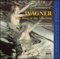 An Introduction to Wagner: The Ring of the Nibelung - Albert Bonnema (vocals); Angela Denoke (vocals); Attila Jun (vocals); Bernhard Schneider (vocals); Bjorn Waag (vocals);...