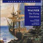 "An Introduction to Wagner's ""The Flying Dutchman"""