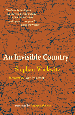 An Invisible Country - Wackwitz, Stephan, and Lehmann, Stephen (Translated by)