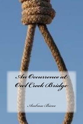 An Occurrence at Owl Creek Bridge - Bierce, Ambrose, and Cedeno, Yasmira (Editor)