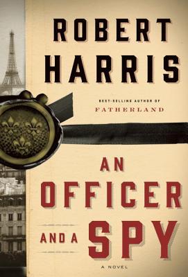 An Officer and a Spy - Harris, Robert