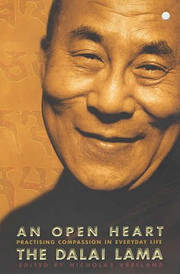 An Open Heart: Practising Compassion in Everyday Life - The Dalai Lama, His Holiness, and Vreeland, Nicholas (Editor)