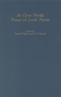 An Open World: Essays on Leslie Norris - England, Eugene (Editor), and Makuck, Peter (Editor)