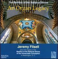 An Organ Legacy: The Basilica of the National Shrine - Jeremy Filsell (organ)