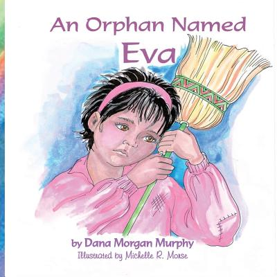 An Orphan Named Eva - Murphy, Dana Morgan