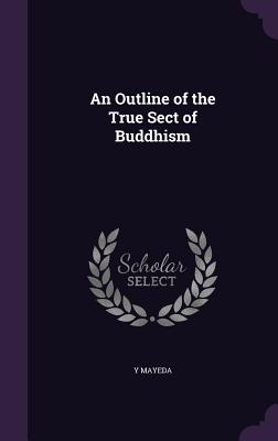 An Outline of the True Sect of Buddhism - Mayeda, Y