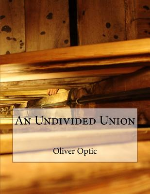 An Undivided Union - Optic, Oliver