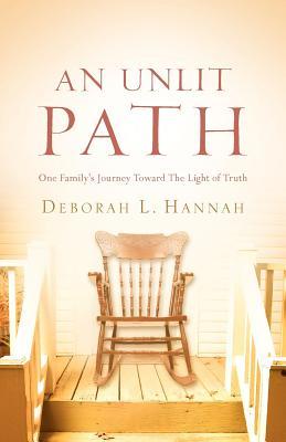 An Unlit Path - Hannah, Deborah L