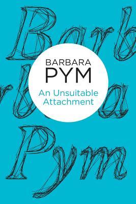 An Unsuitable Attachment - Pym, Barbara