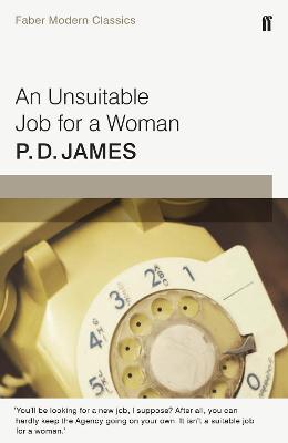 An Unsuitable Job for a Woman: Faber Modern Classics - James, P. D.