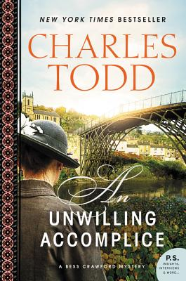 An Unwilling Accomplice: A Bess Crawford Mystery - Todd, Charles