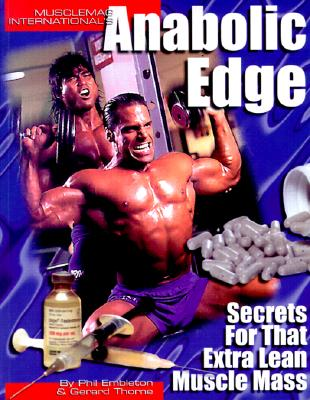 Anabolic Edge: Secrets for That Extra Lean Body Mass - Embleton, Phil, and Thorne, Gerard, and Kennedy, Robert (Foreword by)