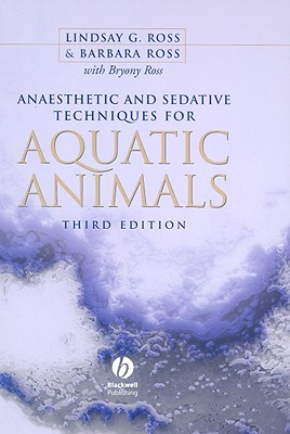 Anaesthetic and Sedative Techniques for Aquatic Animals - Ross, Lindsay G
