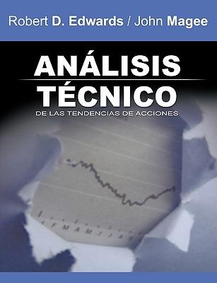 Analisis Tecnico de Las Tendencias de Acciones / Technical Analysis of Stock Trends (Spanish Edition) - Edwards, Robert D, and Magee, John