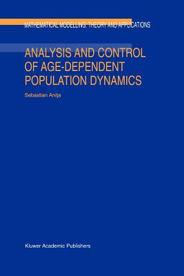 Analysis and Control of Age-Dependent Population Dynamics - Anita, Sebastian