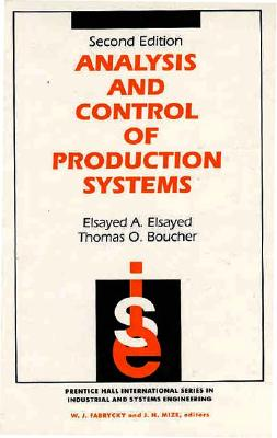 Analysis and Control of Production Systems - Elsayed, Elsayed A, and Boucher, Thomas O