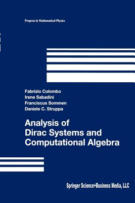 Analysis of Dirac Systems and Computational Algebra - Colombo, Fabrizio, and Sabadini, Irene, and Sommen, Franciscus