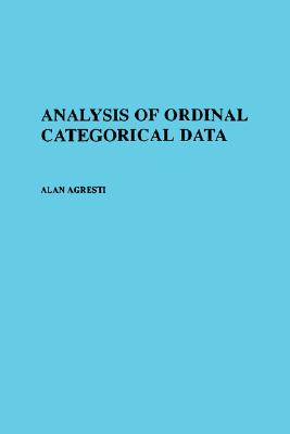Analysis of Ordinal Categorical Data - Agresti, Alan