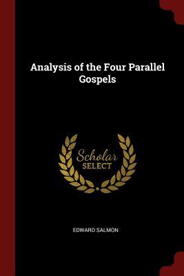 Analysis of the Four Parallel Gospels - Salmon, Edward
