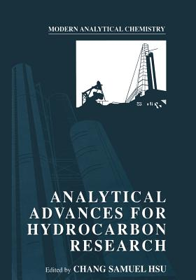 Analytical Advances for Hydrocarbon Research - Hsu, Chang Samuel (Editor)