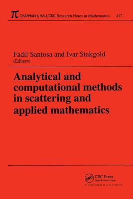 Analytical and Computational Methods in Scattering and Applied Mathematics - Santosa, Fadil (Editor), and Stakgold, Ivar (Editor)