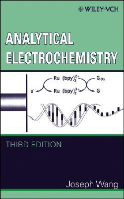 Analytical Electrochemistry - Wang, Joseph