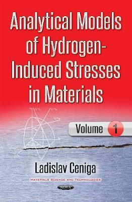 Analytical Models of Hydrogen-Induced Stresses in Materials: No. 1 - Ceniga, Ladislav