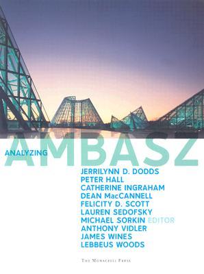 Analyzing Ambasz - Sorkin, Michael (Editor), and Dodds, Jerrilynn Denise (Editor), and Ingraham, Catherine, Ms. (Editor)