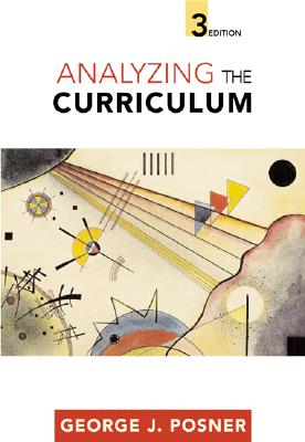 Analyzing the Curriculum - Posner, George J, and Posner George