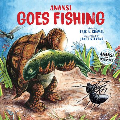 Anansi Goes Fishing - Kimmel, Eric A (Retold by)