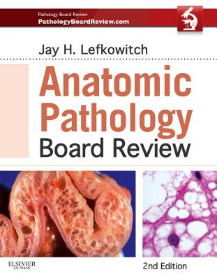 Anatomic Pathology Board Review - Lefkowitch, Jay H