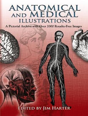 Anatomical and Medical Illustrations: A Pictorial Archive with Over 2000 Royalty-Free Images - Harter, Jim, Mr. (Editor)