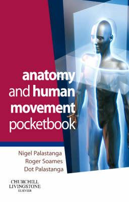 Anatomy and Human Movement Pocketbook - Palastanga, Nigel, Ma, Ba, and Soames, Roger W, and Palastanga, Dot