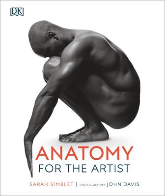 Anatomy for the Artist - Simblet, Sarah, and Davis, John (Photographer)
