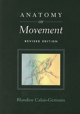 Anatomy of Movement - Calais-Germain, Blandine (Illustrator)