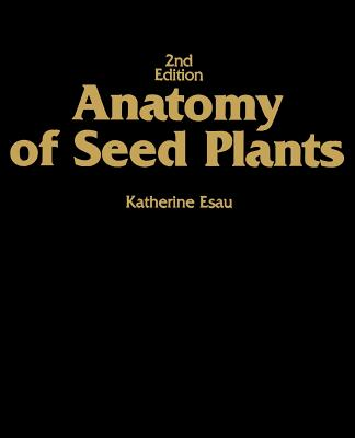 Anatomy of Seed Plants book by Katherine Esau | 4 available editions ...
