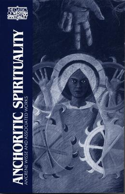 Anchoritic Spirituality: Ancrene Wisse and Associated Works - Savage, Anne