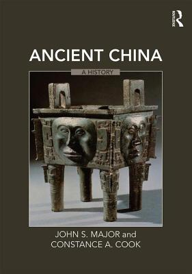 Ancient China: A History - Major, John S., and Cook, Constance A.