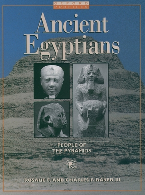 Ancient Egyptians - Baker, Rosalie F, and Baker, Charles F, III