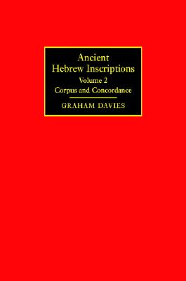 Ancient Hebrew Inscriptions: Volume 2: Corpus and Concordance - Davies, Graham