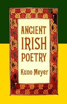 Ancient Irish Poetry - Meyer, Kuno